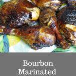 Bourbon Marinated Chicken