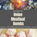 Campfire Onion Meatloaf Bombs