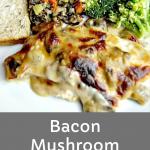 Bacon Swiss Mushroom Chicken