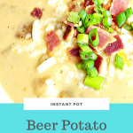 Instant Pot Beer Potato Cheese Soup