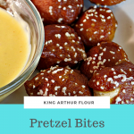 King Arthur Flour Soft Pretzel Bites