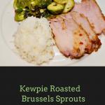 Kewpie Roasted Brussels Sprouts