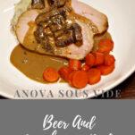Sous Vide Beer Mushroom Roast